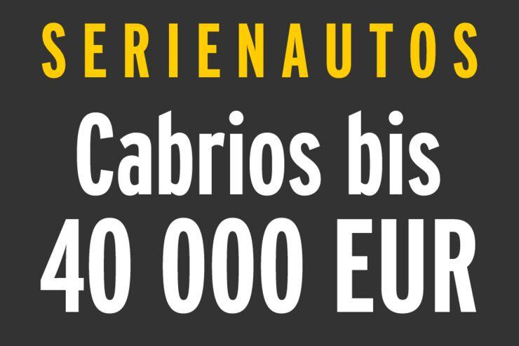 Serienautos - Cabrios bis 40 000 EUR