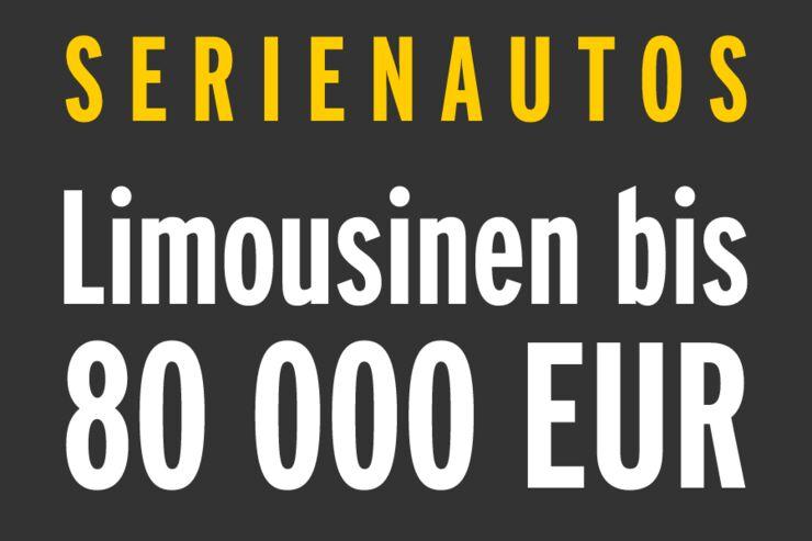 Serienautos - Limousinen bis 80 000 EUR