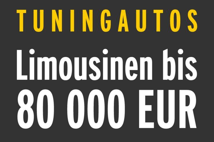 Tuningautos - Limousinen bis 80 000 EUR